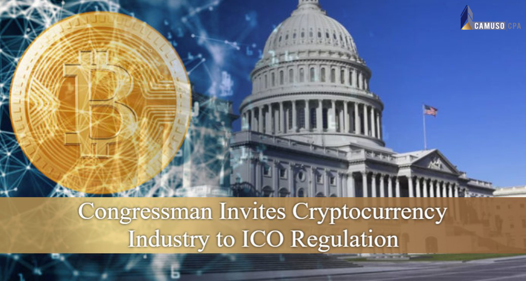 CONGRESSMAN INVITES CRYPTOCURRENCY INDUSTRY TO ICO REGULATION
