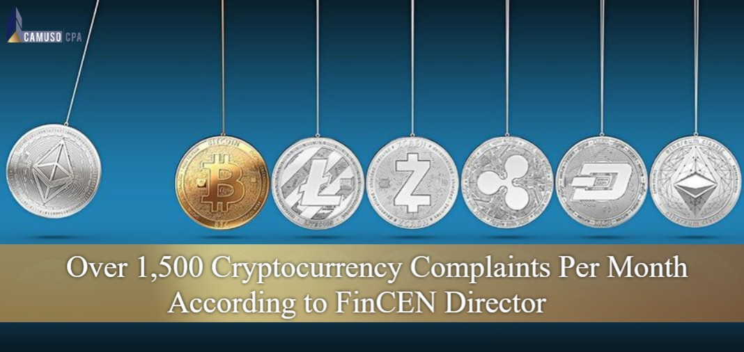 OVER 1,500 CRYPTOCURRENCY COMPLAINTS PER MONTH ACCORDING TO FINCEN DIRECTOR