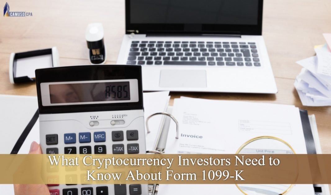 Form 1099-K: What Cryptocurrency Investors Need to Know